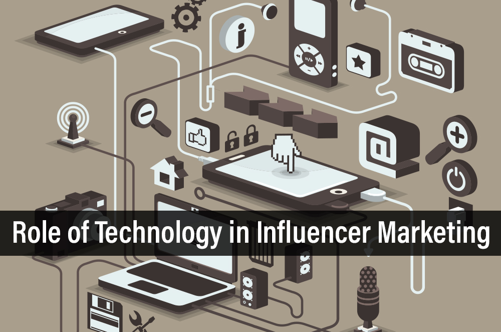 Role of Technology in Influencer Marketing